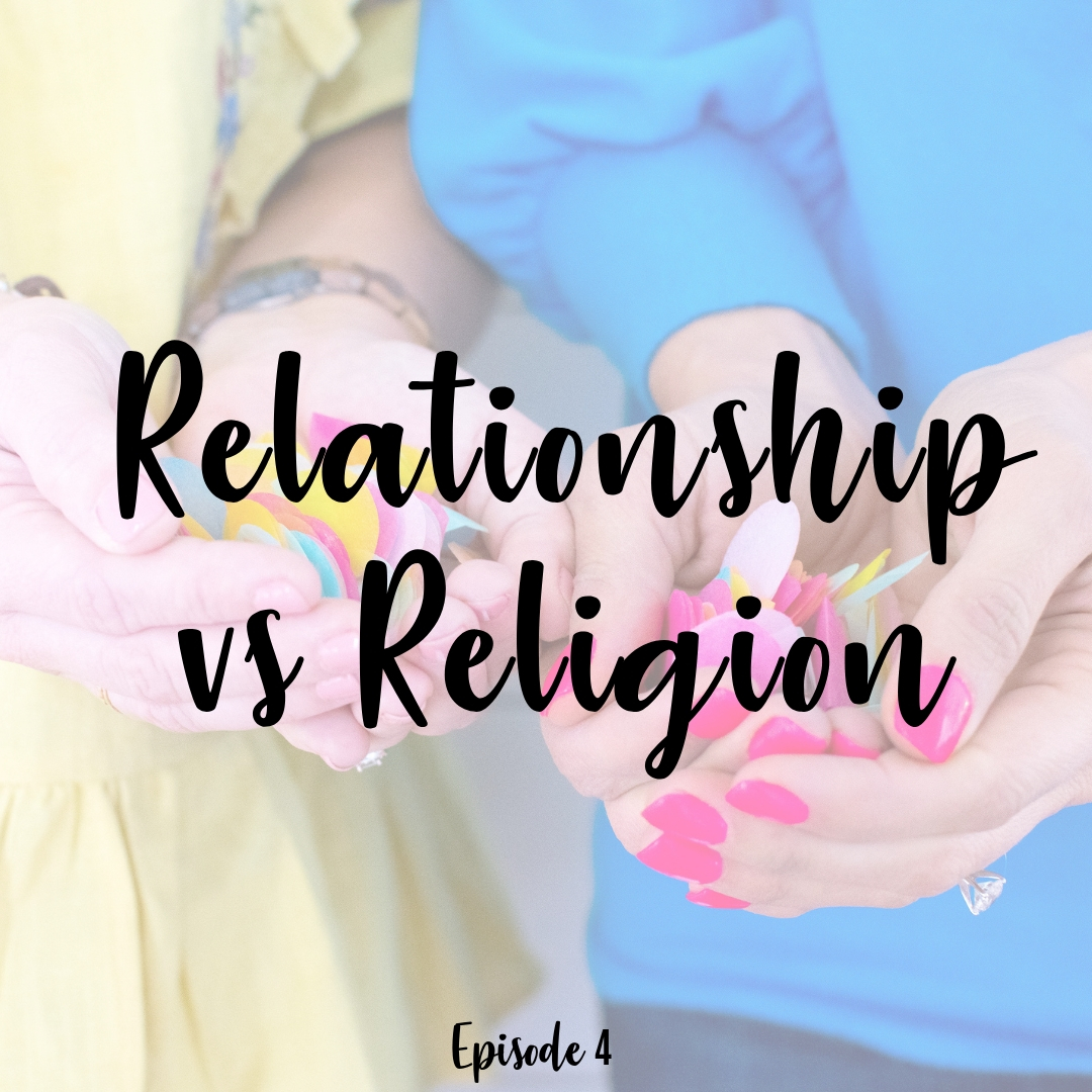 4. Relationship vs Religion - A Cup Full of Hope Podcast