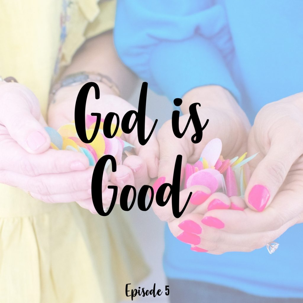 5. God is Good A Cup Full of Hope Podcast Christian