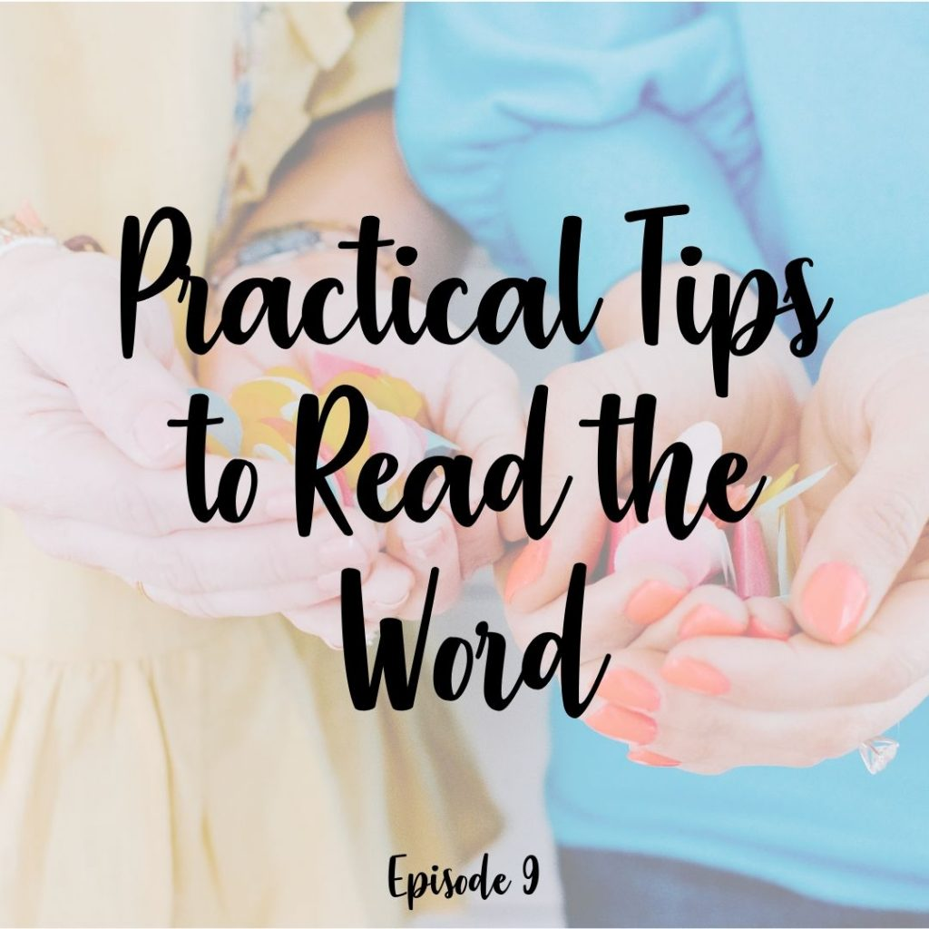 9. Practical Tips to Read the Word A Cup Full of Hope Podcast