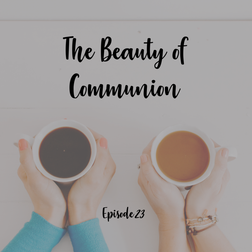 The beauty of communion a cup full of hope podcast
