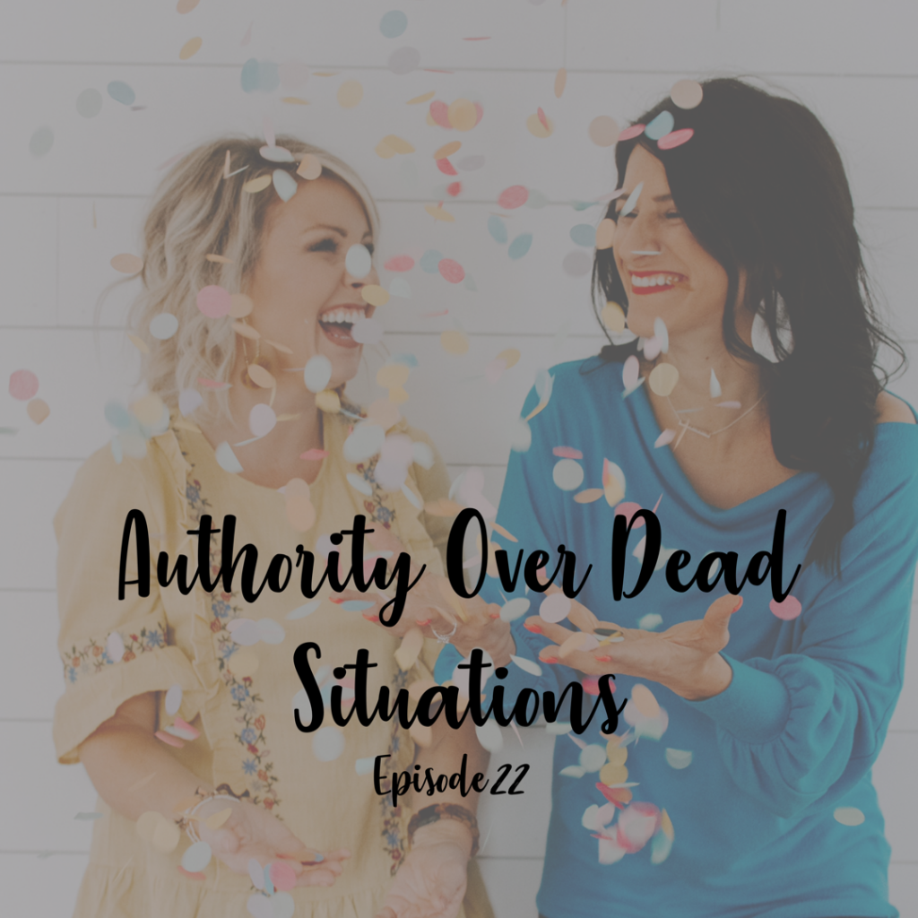 authority over dead situations a cup full of hope podcast