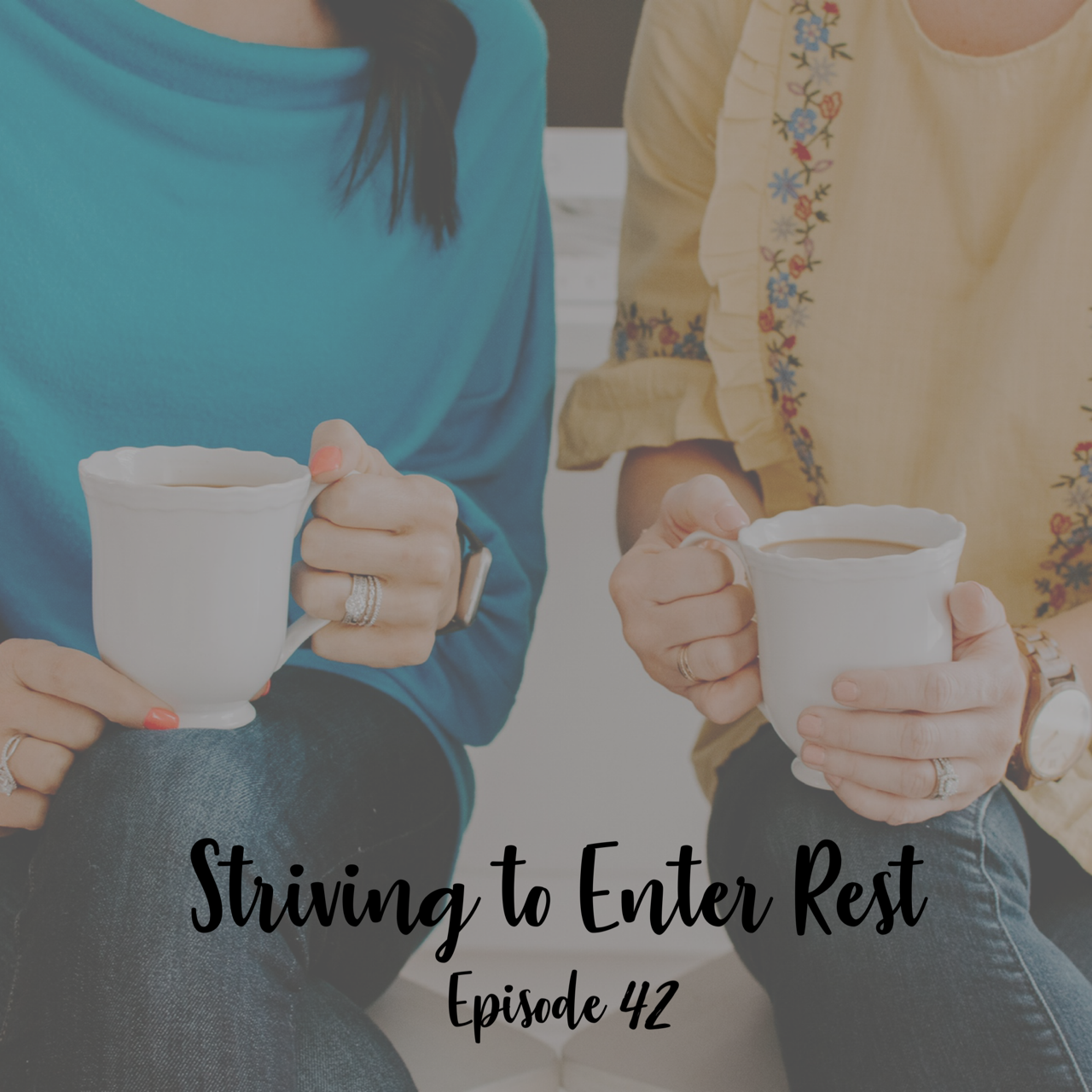 striving to enter rest a cup full of hope podcast