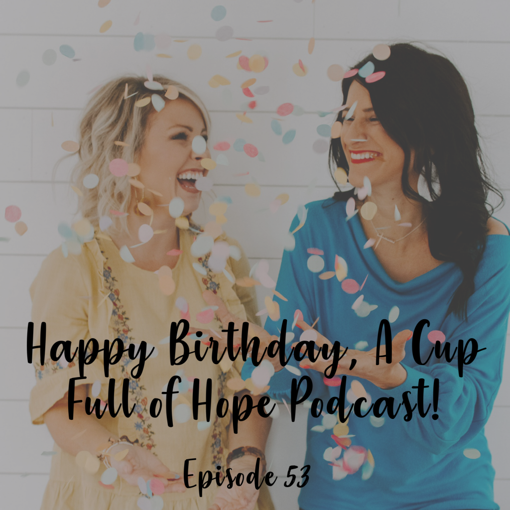 A Cup Full of Hope Podcast happy birthday
