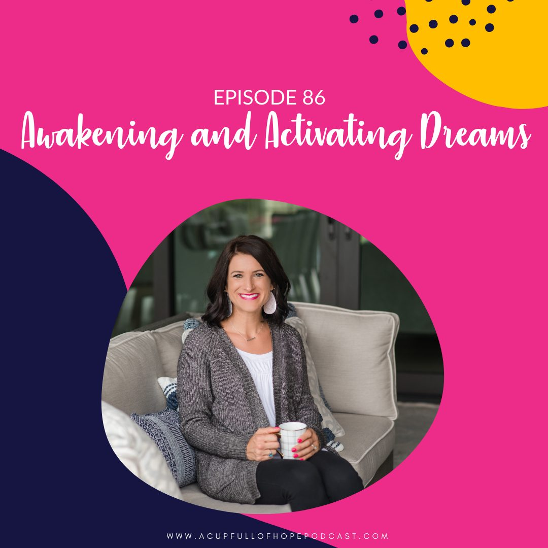 A Cup Full of Hope Podcast - awakening and activating dreams