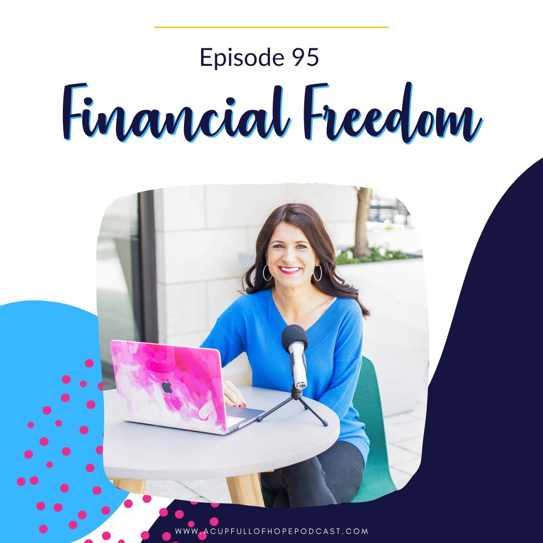 a cup full of hope podcast financial freedom