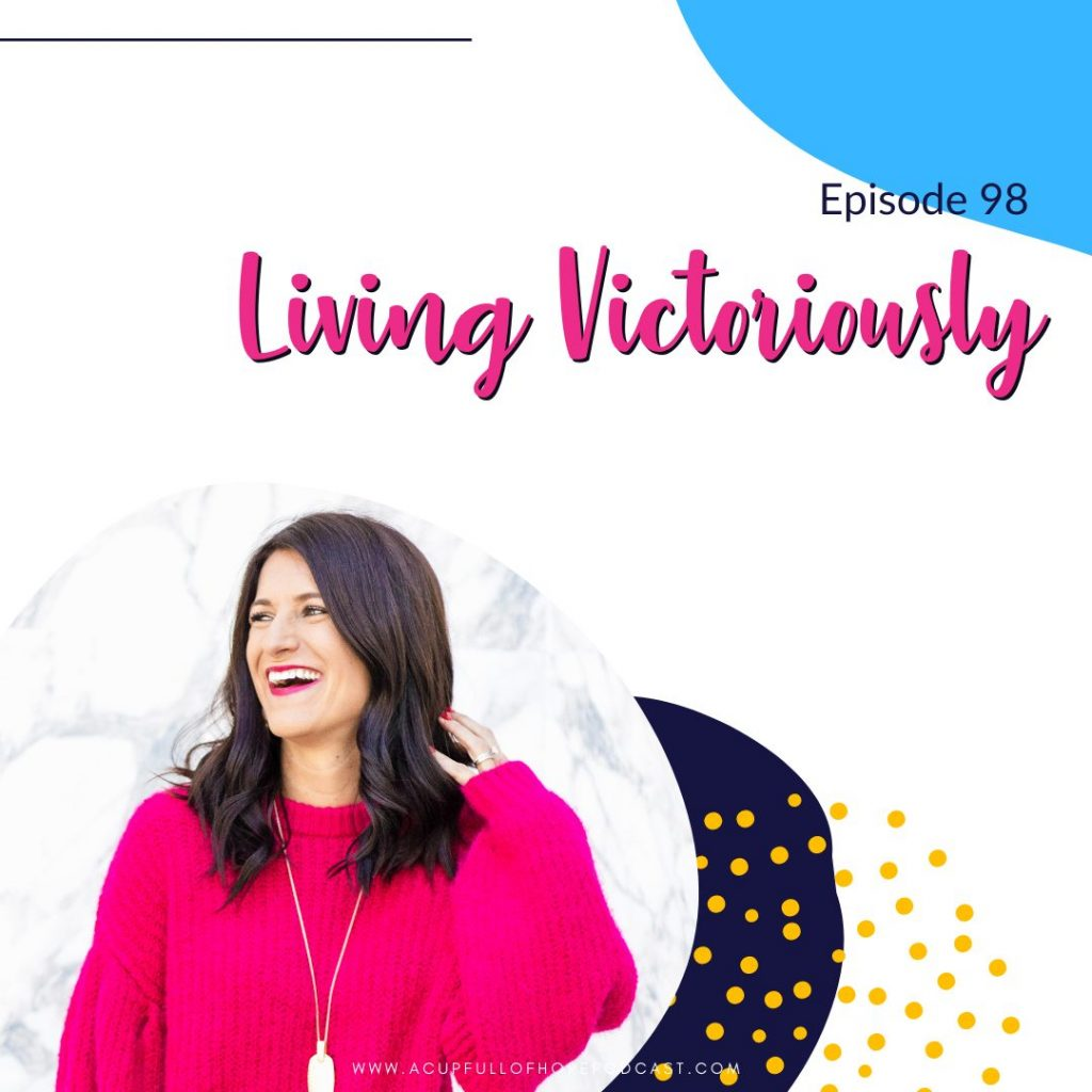 Living victoriously a cup full of hope podcast
