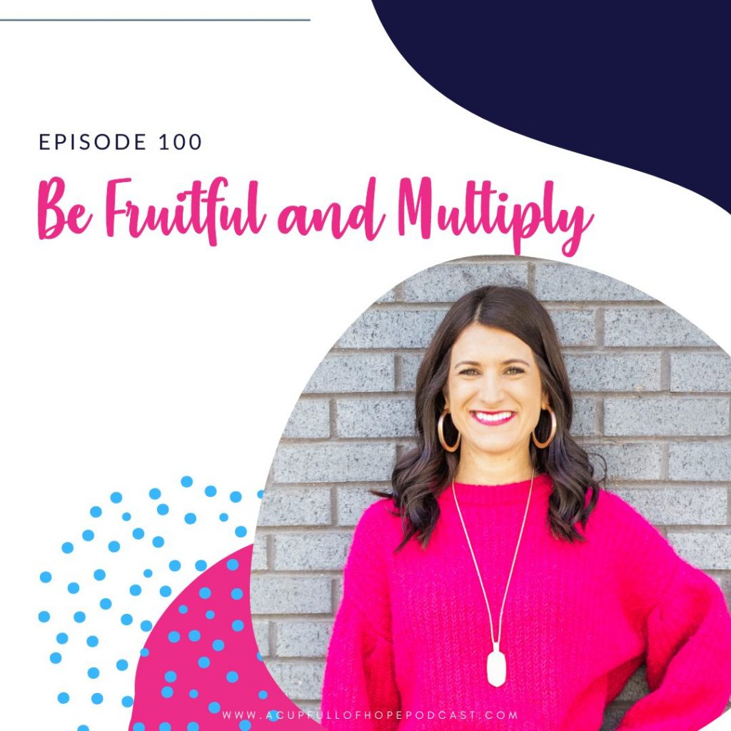a cup full of hope podcast be fruitful and multiply
