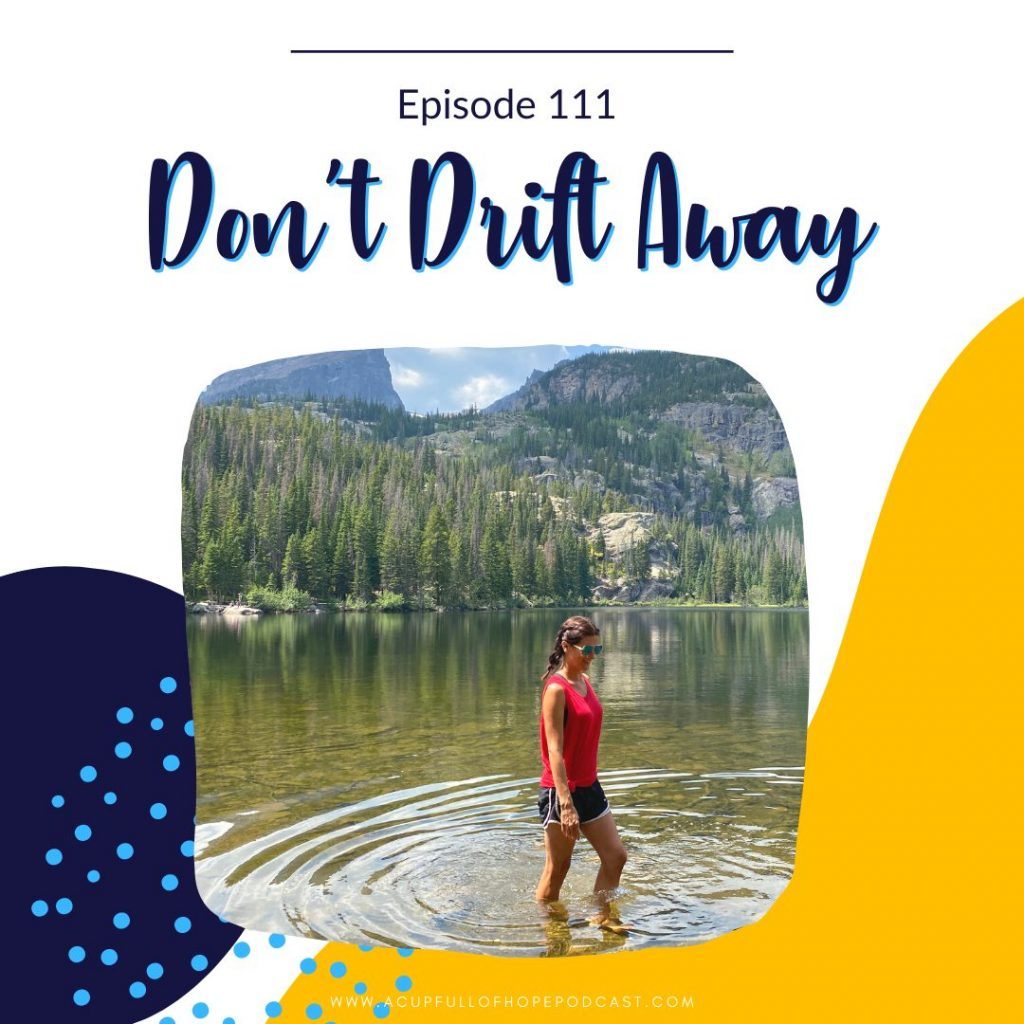 don't drift away a cup full of hope podcast